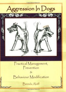 Aggression In Dogs Practical Management, Prevention & Behaviour Modification