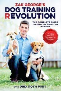 Zak George's Dog Training Revolution - Le guide parfait pour élever un animal parfait avec amour