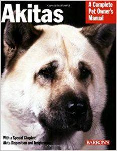 Akitas A Complete Owner's Pet Manual