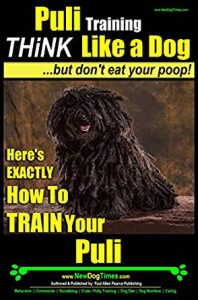 Think Like A Dog, But Don't Eat Your Poop Puli