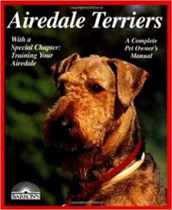 Airedale Terriers (complete Pet Owner's Manuals) Paperback – April 1, 1998