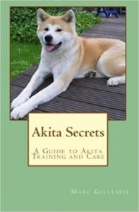 Akita Secrets A Guide To Akita Training And Care Paperback – August 18, 2010