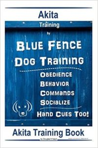 Akita Training By Blue Fence Dog Training, Obedience, Behavior, Commands, Socialize, Hand Cues Too!