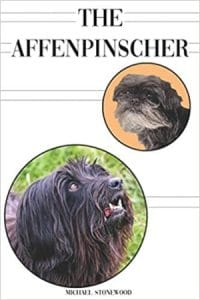 The Affenpinscher A Complete And Comprehensive Beginners Guide To Buying, Owning, Health, Grooming